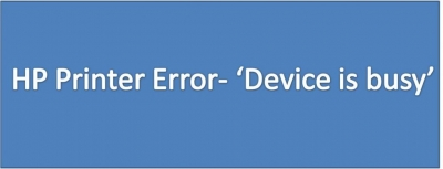 HP Printer Device Busy Error