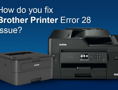 How do you fix Brother Printer Error 28 Issue?