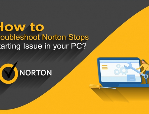 How to Troubleshoot Norton Stops Starting Issue in your PC?