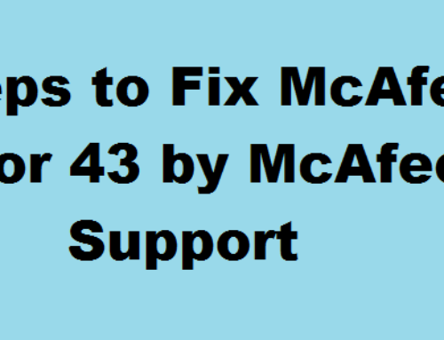 Troubleshooting Steps for McAfee Error Code 43 Issue!