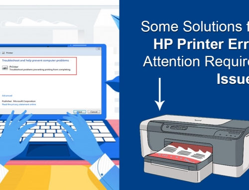 Some Solutions for HP Printer Error Attention Required Issue!!