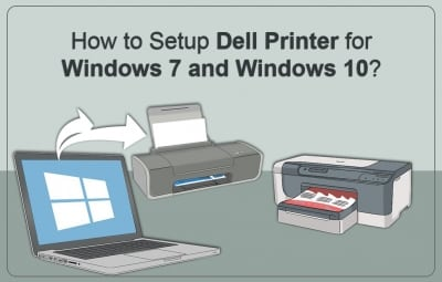 How to Setup Dell Printer for Windows 7 and Windows 10