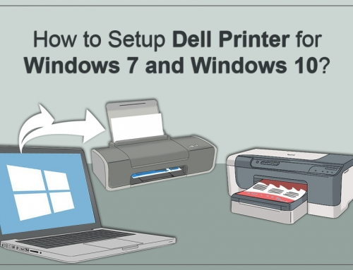 How to Setup Dell Printer for Windows 7 and Windows 10?