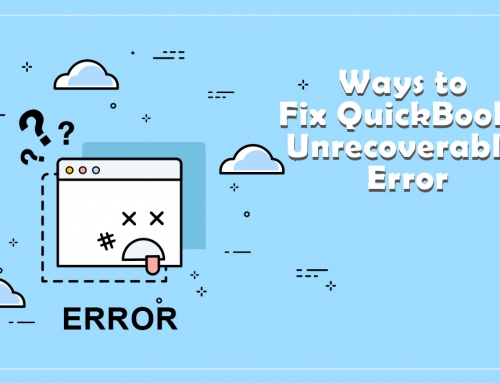 Ways to Fix QuickBooks Unrecoverable Error