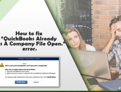"How to fix ""QuickBooks Already Has A Company File Open."" error."