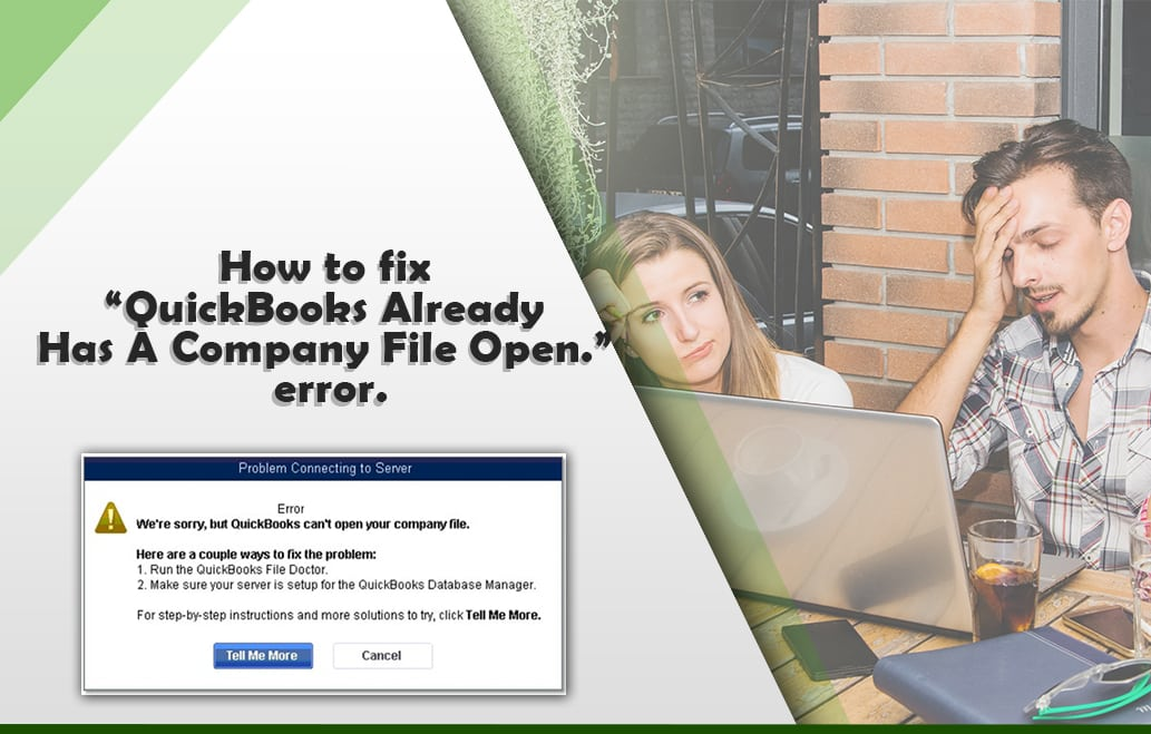 QuickBooks Already Has A Company File Open error.